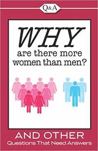 Q&A: Why Are There More Women Than Men?