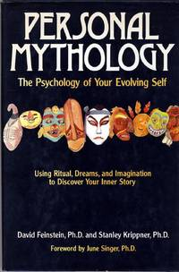 Personal Mythology: The Psychology of Your Evolving Self