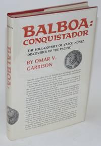 Balboa: conquistador; the soul-odyssey of Vasco Núñez, discoverer of the Pacific