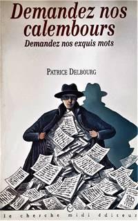 image of Demandez nos calembours: Demandez nos exquis mots