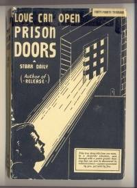 Love Can Open Prison Doors by  Starr DAILY - Hardcover - Reprint. - 1956 - from Mainly Fiction (SKU: 007664)