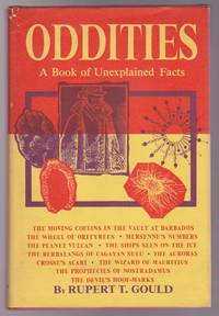 Oddities : A Book Of Unexplained Facts by  Leslie Shepard (Introduction) Rupert T. Gould - First Edition, First Printing - 1965 - from GatesPastBooks (SKU: 931106)