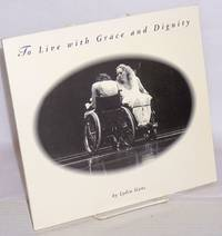 image of To Live With Grace and Dignity, text and photographs by Lydia Gans