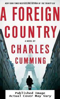 A Foreign Country (Thomas Kell) by  Charles Cumming  - First edition  - 2012-08-07 Cover Scratched. See   - from EstateBooks (SKU: 179HL15V_8f4e80f2-c86a-4)