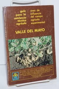 Guía para la asistencia tecnica agricola area de influencia del campo agrícola experimental Valle del Mayo