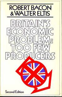 Britain's Economic Problem: Too Few Producers: Too Few Providers