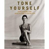 Tone Yourself: Stretching for Health and Flexibility