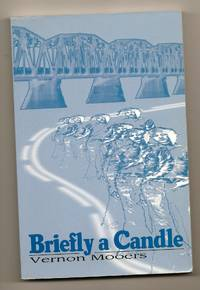 Briefly a Candle by  Vernon Mooers - Paperback - Signed First Edition - 1999 - from Sparkle Books (SKU: 003253)