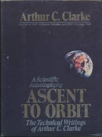 ASCENT TO ORBIT by Clarke Arthur C (editor) - 1st edition. This collection of twenty-five articles chronologic - 1984 - from Fantastic Literature Ltd and Biblio.co.uk