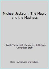 Michael Jackson : The Magic and the Madness
