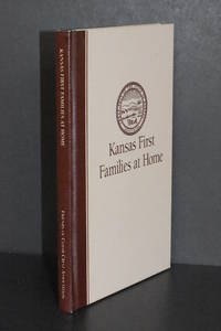 Kansas First Families at Home; Residences, Residents, and Recipes