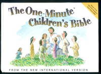 The One-Minute Children's Bible : from the New International Version