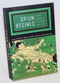 Opium Regimes: China, Britain, and Japan, 1839-1952