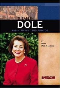 Elizabeth Dole Public Servant and Senator