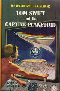 Tom Swift and the Captive Planetoid  (The New Tom Swift Jr. Adventures, No. 29) by  Victor Appleton II - First Edition - 1967 - from Clausen Books, RMABA and Biblio.com