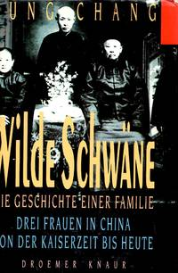 Wilde Schwäne. Die Geschichte einer Familie