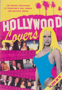 HOLLYWOOD LOVERS : The Raunchy Revelations of Tinseltown's Rich, Famous & Beautiful People by  Sheridan (Edited by) McCoid - Paperback - First Edition - 1997 - from Diversity Books and Biblio.com