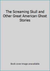 image of The Screaming Skull and Other Great American Ghost Stories