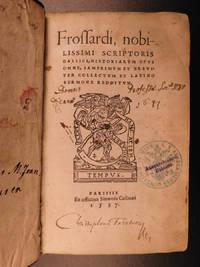 Frossardi, nobilissimi scriptoris gallici, Historiarvm opvs omne