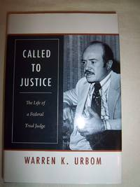 Called to Justice: The Life of a Federal Trial Judge by  Warren K Urbom - Hardcover - 2012 - from Nocturne Books and Music (SKU: 101641)