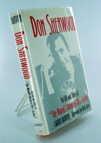 """DON SHERWOOD; Tne Life and Times of """"The World's Greatest Disc Jockey"""""""