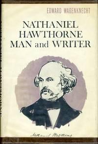 NATHANIEL HAWTHORNE: MAN AND WRITER