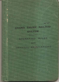 Grand Trunk Railway System   Operating Rules and General Regulations