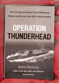 Operation Thunderhead: The True Story of Vietnam's Final Pow Rescue Mission--and the Last...