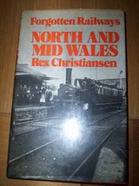 Forgotten Railways,North & Mid Wales