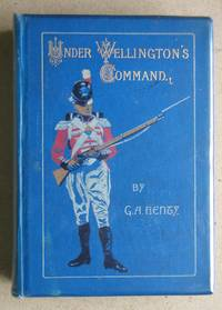image of Under Wellington's Command: A Tale of the Peninsular War.