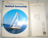 Multihull Seamanship by  Michael McMullen - First American Edition Stated - 1976 - from Dave Shoots, Bookseller and Biblio.com