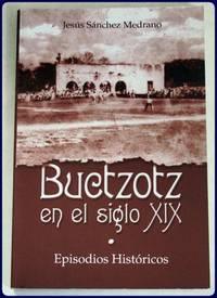 BUCTZOLTZ EN EL SIGLO XIX. EPISODIOS HISTORICOS.