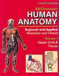 Human Anatomy: Regional & Applied, VOl.1: Upper Limb & Thorax