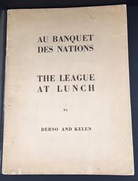 The League At Lunch (Signed By Both Derso And Kelen In the Year Of Publication )