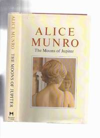 The Moons of Jupiter -by Alice Munro -a Signed Copy  ( Mrs Cross and Mrs Kidd; Labor Day Dinner;...