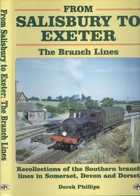 From Salisbury to Exeter - The Branch Lines