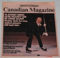 The Canadian Magazine - Feb. 3rd, 1973: How Hockey Can be Great Again; Bobby Hull; Our Guide to Vancouver; Modern Way of Death;
