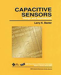 Capacitive Sensors: Design and Applications (IEEE Press Series on Electronics Technology): 1