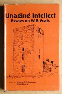 Unaging Intellect. Essays on W. B. Yeats