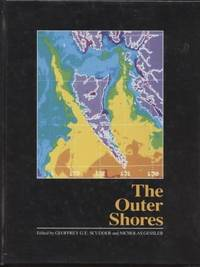 THE OUTER SHORES Based on the Proceedings of the Queen Charlotte Islands  First International Scientific Symposium, University of British Columbia  August 1984