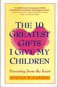 The 10 Greatest Gifts I Give My Children  Parenting from the Heart