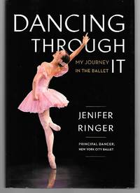 Dancing Through It ( My Journey In The Ballet )