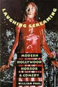 Laughing Screaming : Modern Hollywood Horror and Comedy