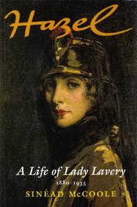 Hazel: A Life of Lady Lavery, 1880-1935