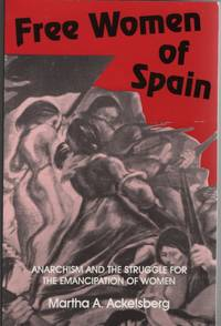 Free Women of Spain Anarchism and the Struggle for the Emancipation of  Women