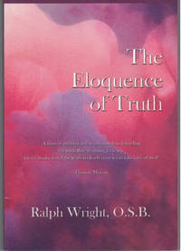 The Eloquence of Truth: Poems, Essays and Teaching on Life