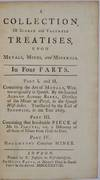View Image 2 of 5 for A COLLECTION OF SCARE AND VALUABLE TREATISES, Upon Metals, Mines and Minerals. In Four Parts. Inventory #019733
