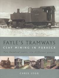 Fayle's Tramways: Clay Mining in Purbeck