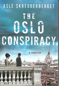 The Oslo Conspiracy: A Thriller