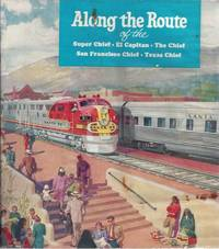 Along the Route of the Super Chief, El Capitan, the Chief, San Francisco Chief,